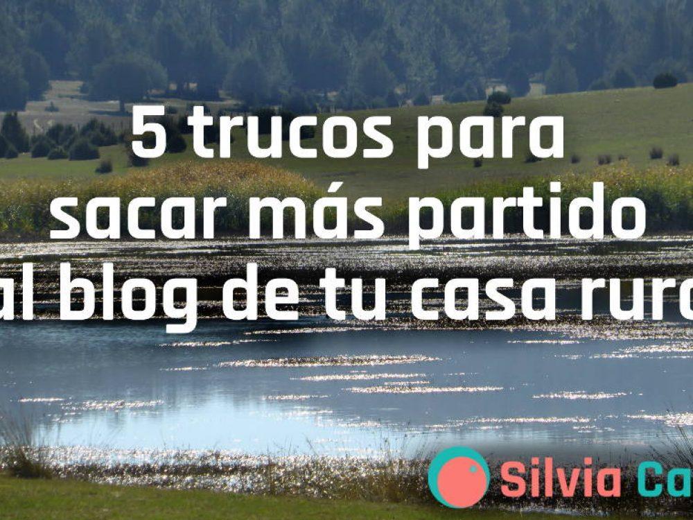5 trucos para sacar más partido al blog de tu casa rural